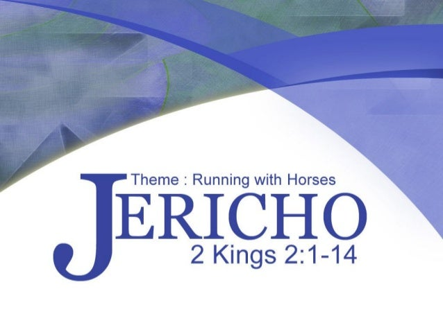Principles from 2 Kings 2:1-14Going through the 4 places:1. Gilgal2. Bethel3. Jericho4. Jordan