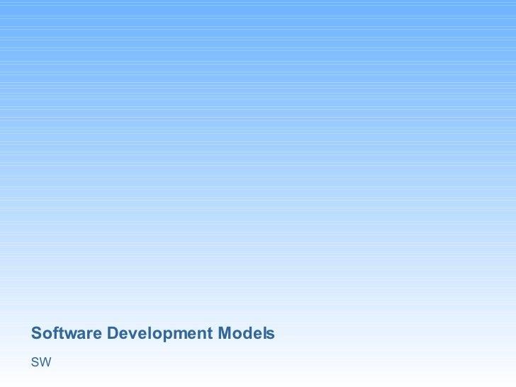 Software Development Models SW