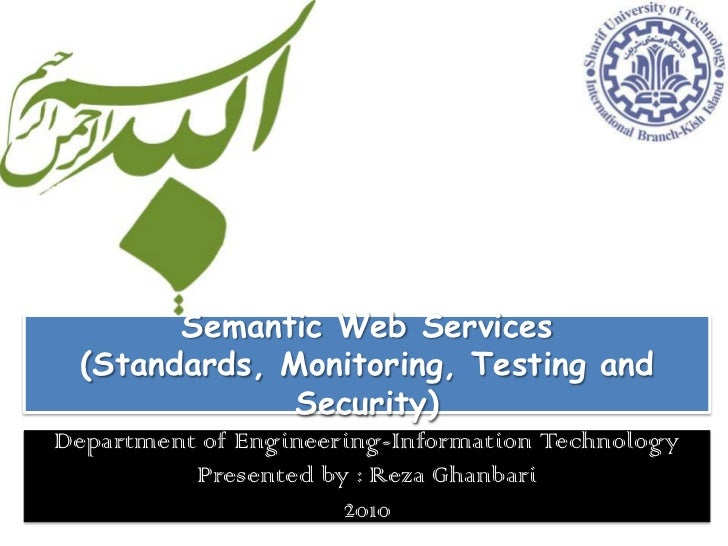 Semantic Web Services <br />(Standards, Monitoring, Testing and Security)<br />Department of Engineering-Information Techn...