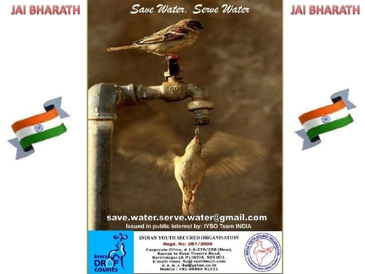 SWSW Save Water, Serve Water. Courtesy:  IYSO Team INDIA, Karimnagar-(A.P), INDIA-505 001 Slide 2