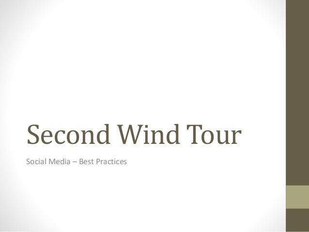 Second Wind Tour Social Media – Best Practices