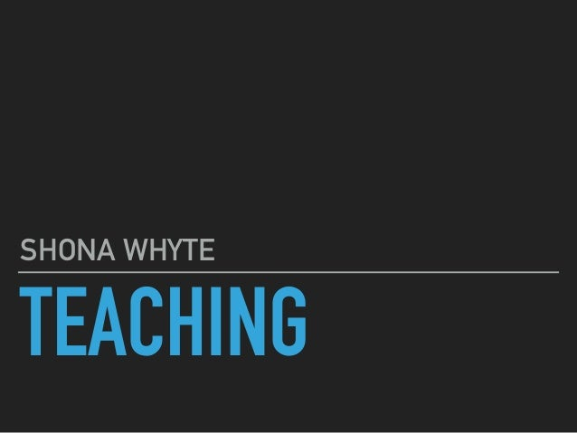 TEACHING SHONA WHYTE