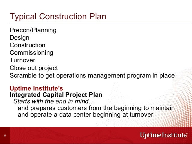 Typical Construction Plan Precon/Planning Design Construction Commissioning Turnover Close out project Scramble to get ope...