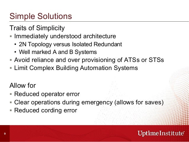 Traits of Simplicity § Immediately understood architecture • 2N Topology versus Isolated Redundant • Well marked A and...