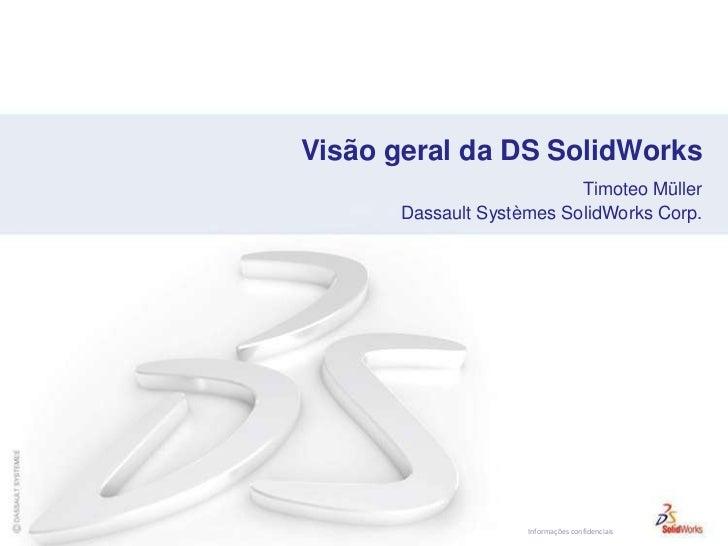 Visão geral da DS SolidWorks<br />Timoteo Müller<br />Dassault Systèmes SolidWorks Corp.<br />
