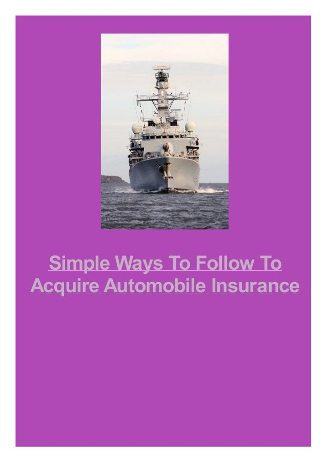 Simple Ways To Follow To Acquire Automobile Insurance