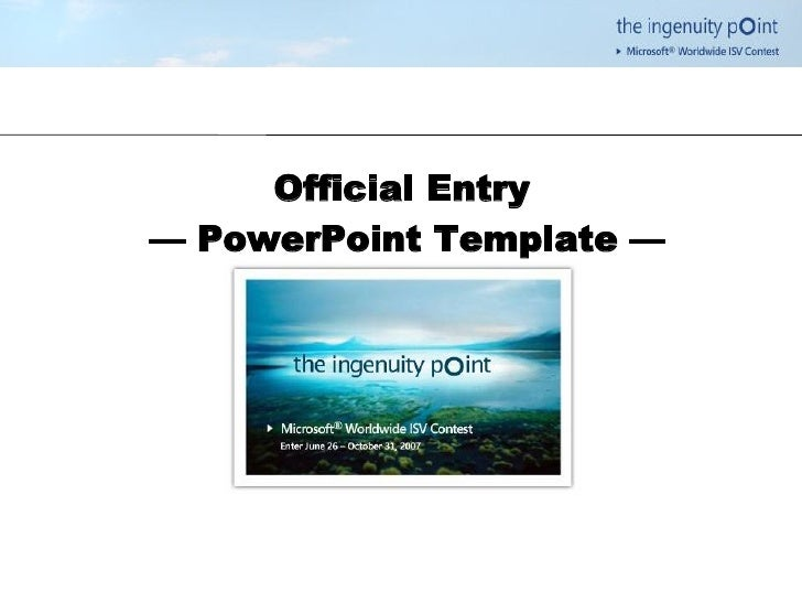 Official Entry  — PowerPoint Template —