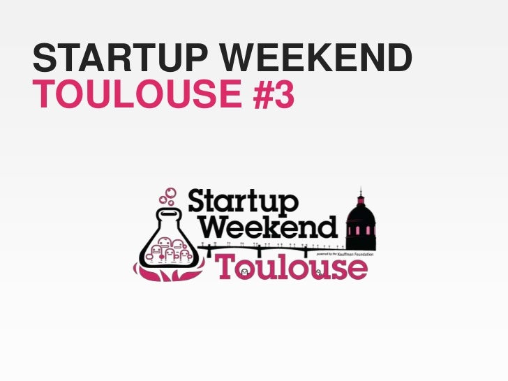 STARTUP WEEKENDTOULOUSE #3