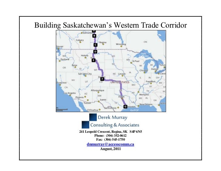 Building Saskatchewan's Western Trade Corridor                          Prepared by:             241 Leopold Crescent, Reg...