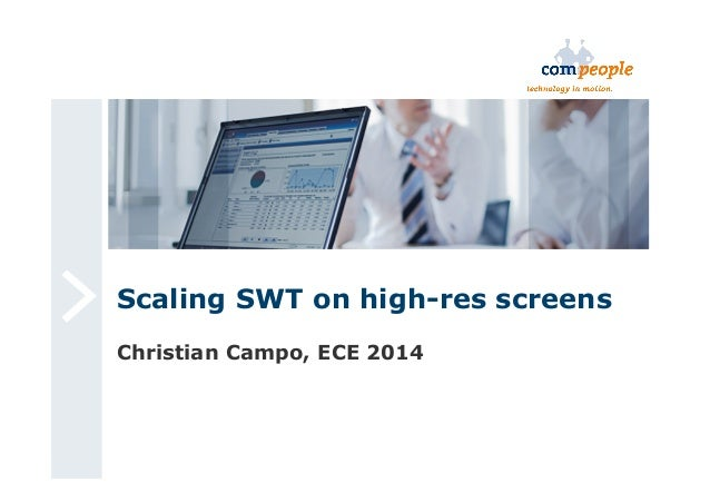 Scaling SWT on high-res screens  Christian Campo, ECE 2014