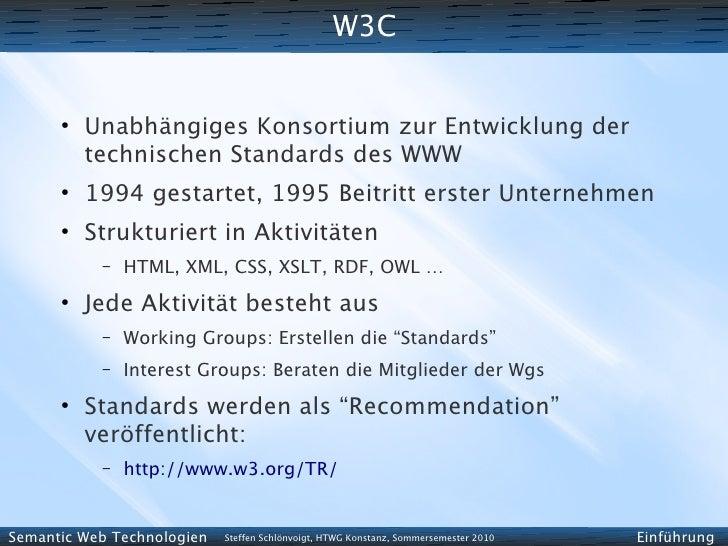 W3C         ●           Unabhängiges Konsortium zur Entwicklung der           technischen Standards des WWW       ●       ...