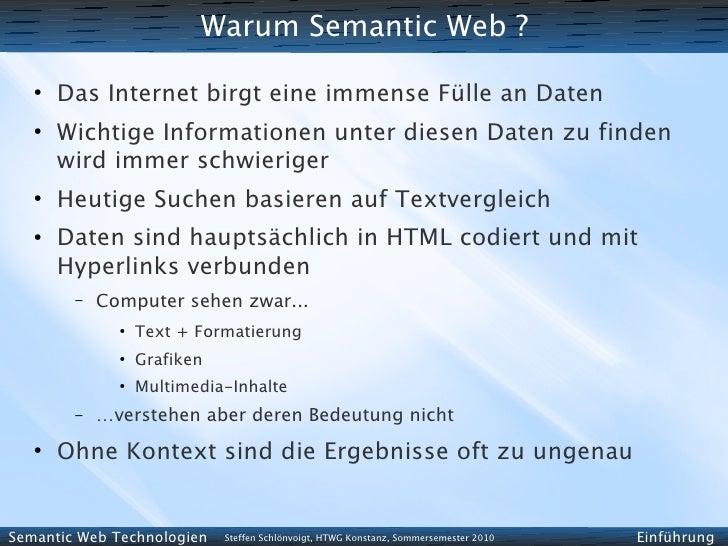 Warum Semantic Web ?     ●        Das Internet birgt eine immense Fülle an Daten    ●        Wichtige Informationen unter ...