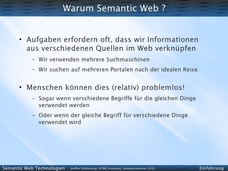 Warum Semantic Web ?         ●           Aufgaben erfordern oft, dass wir Informationen           aus verschiedenen Quelle...