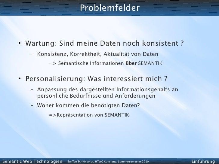 Problemfelder         ●           Wartung: Sind meine Daten noch konsistent ?            –   Konsistenz, Korrektheit, Aktu...