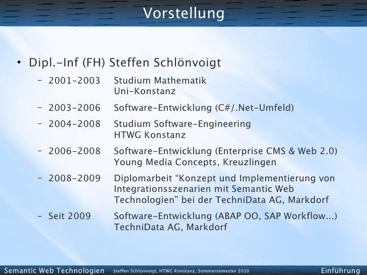 Vorstellung      ●        Dipl.-Inf (FH) Steffen Schlönvoigt         –   2001-2003       Studium Mathematik               ...