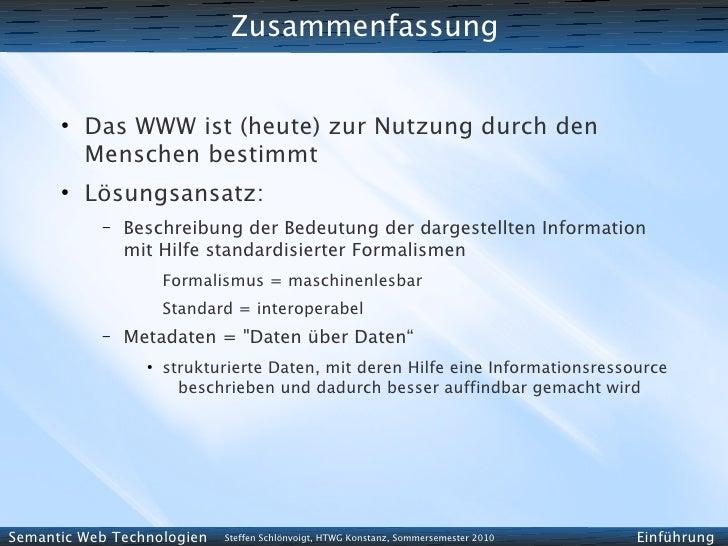 Zusammenfassung         ●           Das WWW ist (heute) zur Nutzung durch den           Menschen bestimmt       ●         ...