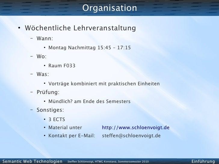 Organisation       ●           Wöchentliche Lehrveranstaltung            –   Wann:                  ●                     ...