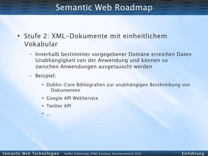 Semantic Web Roadmap         ●           Stufe 2: XML-Dokumente mit einheitlichem           Vokabular            –   Inner...