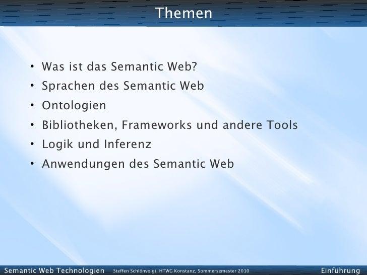 Themen         ●           Was ist das Semantic Web?       ●           Sprachen des Semantic Web       ●           Ontolog...