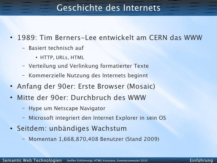 Geschichte des Internets      ●        1989: Tim Berners-Lee entwickelt am CERN das WWW         –   Basiert technisch auf ...