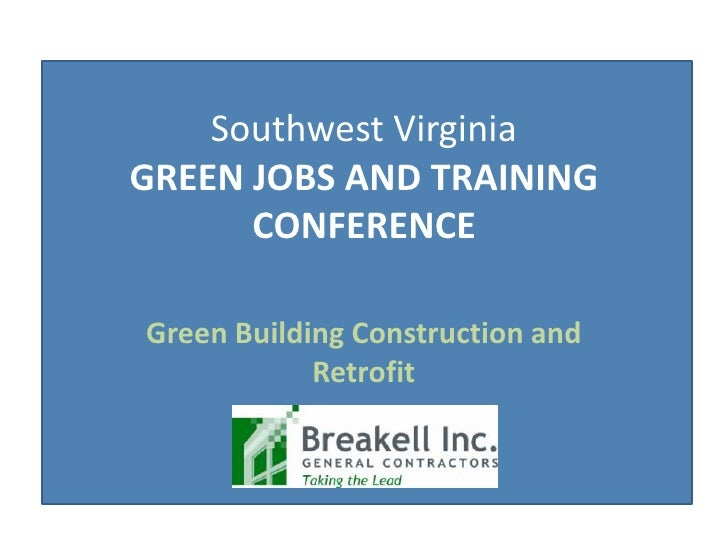Southwest VirginiaGREEN JOBS AND TRAINING CONFERENCE<br />Green Building Construction and Retrofit<br />