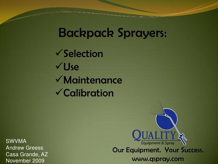 Backpack Sprayers:                   Selection                   Use                   Maintenance                   C...