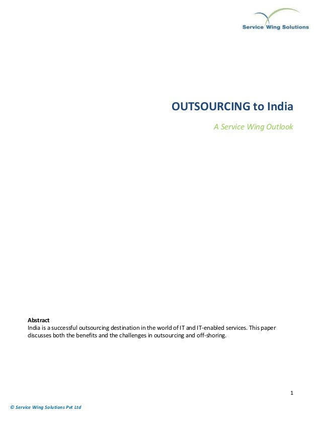 1 © Service Wing Solutions Pvt Ltd OUTSOURCING to India A Service Wing Outlook Abstract India is a successful outsourcing ...