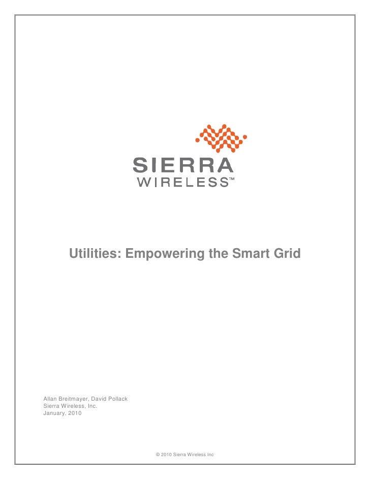 Utilities: Empowering the Smart Grid     Allan Breitmayer, David Pollack Sierra Wireless, Inc. January, 2010              ...