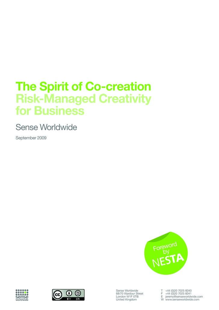 The Spirit of Co-creation Risk-Managed Creativity for Business Sense Worldwide September 2009                             ...