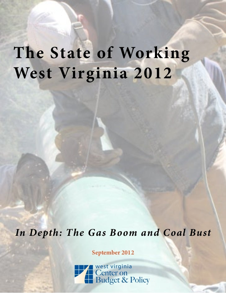 The State of WorkingWest Virginia 2012In Depth: The Gas Boom and Coal Bust              September 2012