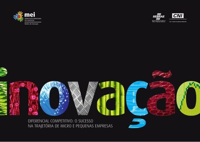 BRASÍLIA/DF, 2014 Núcleo de Inovação DIFERENCIAL COMPETITIVO: O SUCESSO NA TRAJETÓRIA DE MICRO E PEQUENAS EMPRESAS