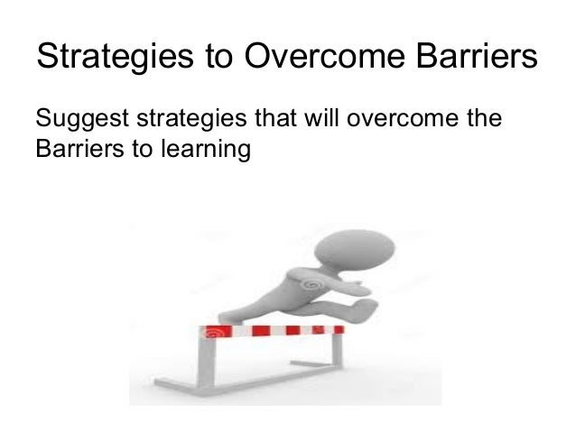 Barriers to learning and development…