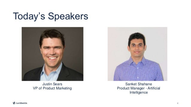 2 Today's Speakers Justin Sears VP of Product Marketing Sanket Shahane Product Manager - Artificial Intelligence