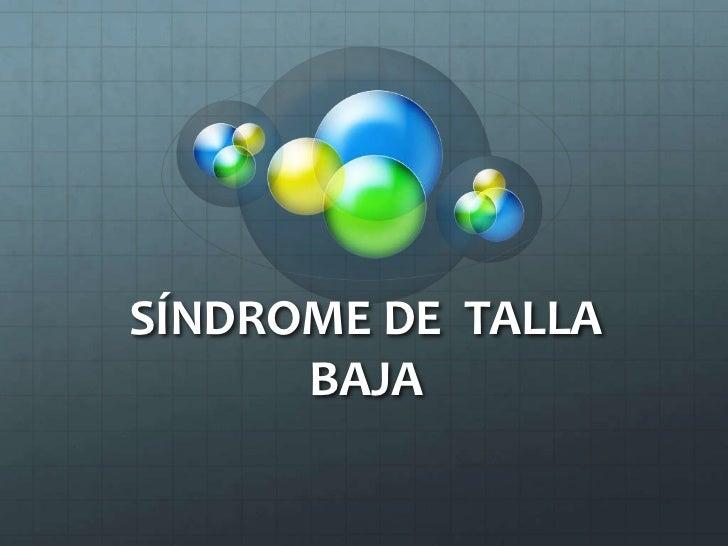 SÍNDROME DE  TALLA BAJA <br />