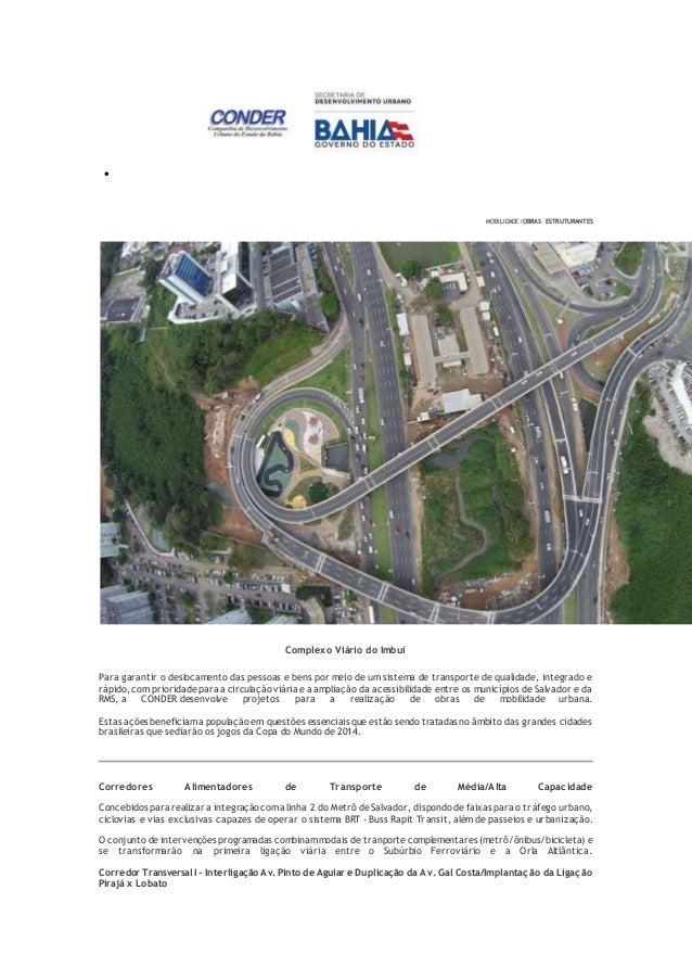  MOBILIDADE Principal | Via Expressa | Obras Estruturantes | Metrô Salvador MOBILIDADE/OBRAS ESTRUTURANTES Complexo Viári...