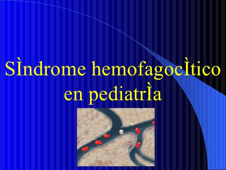Síndrome hemofagocítico en pediatría
