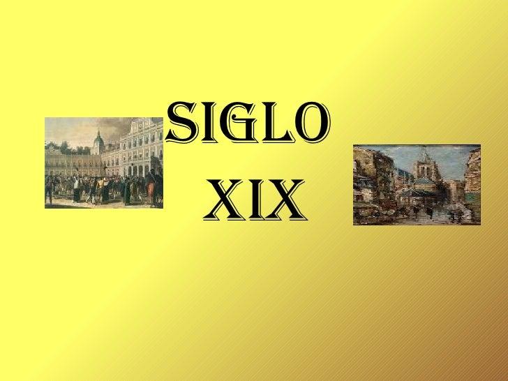<ul>SIGLO  XIX </ul>