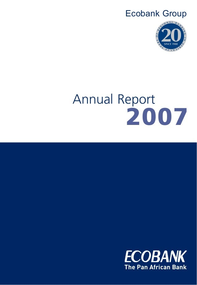 The Pan African Bank Ecobank Group Annual Report 2007 •