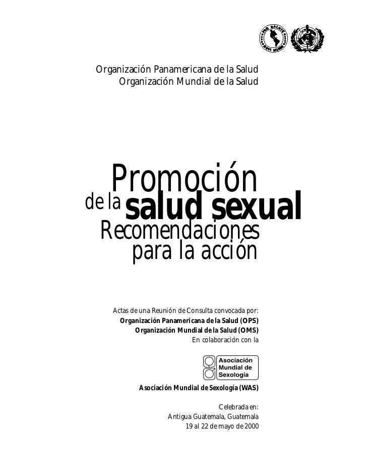 Organización Panamericana de la Salud    Organización Mundial de la Salud    Promociónde la salud sexual Recomendaciones  ...