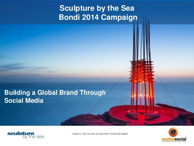 Sculpture by the Sea  Bondi 2014 Campaign  Building a Global Brand Through  Social Media  Sculpture: 'Save our souls' by C...