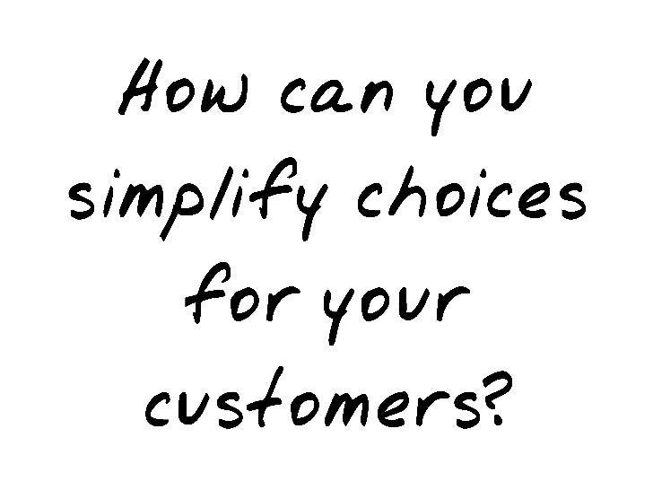 Organize andEliminate Options