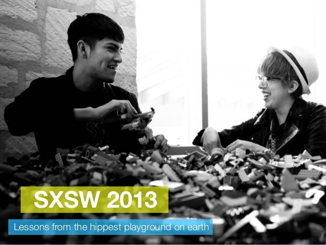 SXSW 2013Lessons from the hippest playground on earth