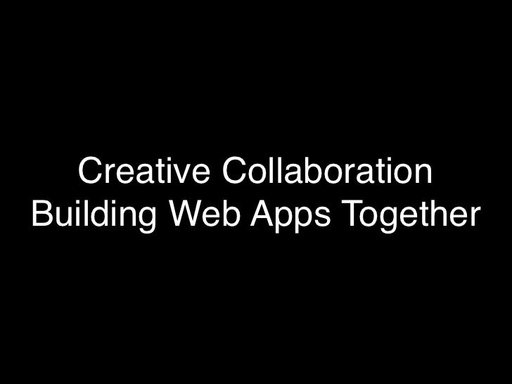Creative Collaboration Building Web Apps Together