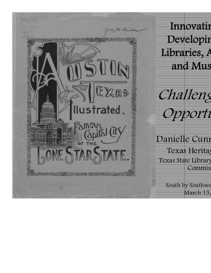 Innovating and  Developing with Libraries, Archives,   and Museums:Challenges andOpportunitiesDanielle Cunniff Plumer  Tex...
