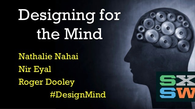 Nathalie Nahai Nir Eyal Roger Dooley #DesignMind Designing for the Mind