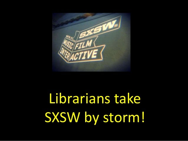 Librarians take  SXSW by storm!