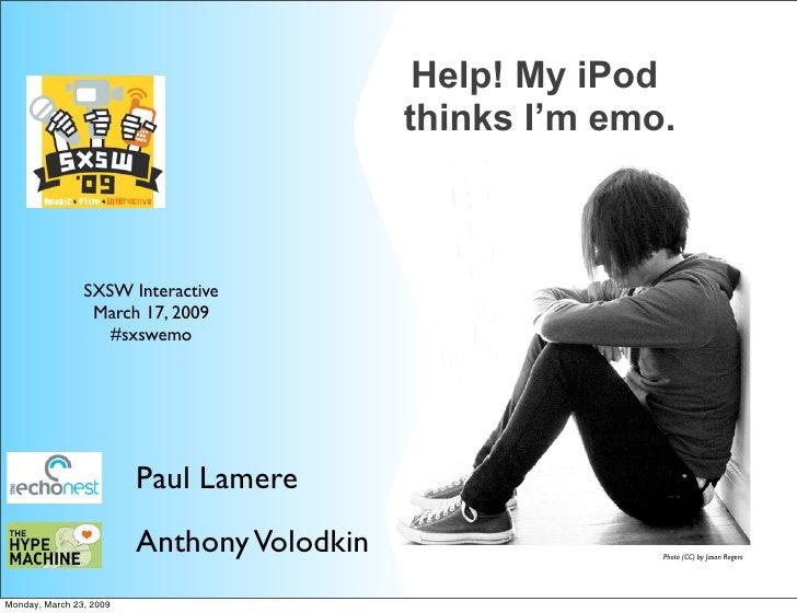 Help! My iPod                                             thinks I'm emo.                    SXSW Interactive             ...