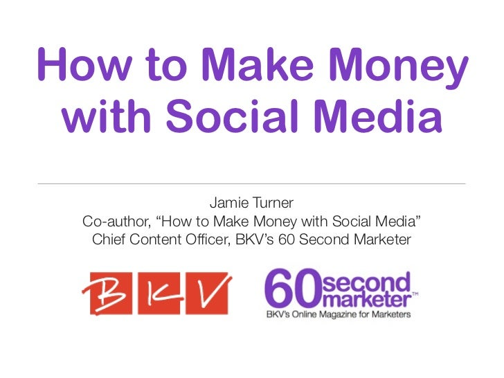"How to Make Money with Social Media                   Jamie Turner Co-author, ""How to Make Money with Social Media""  Chief..."