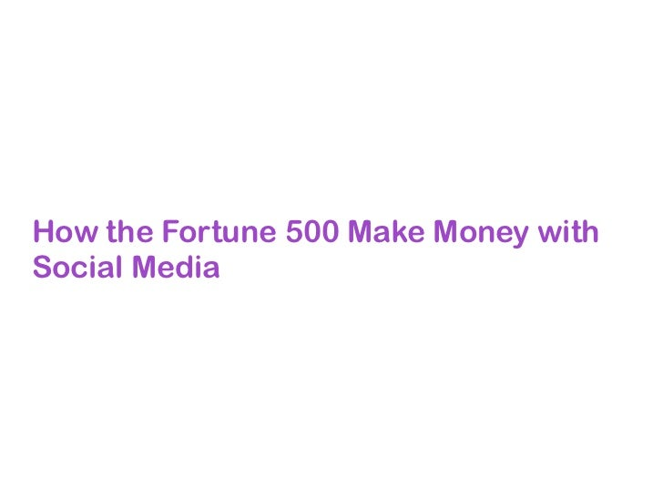 How the Fortune 500 Make Money withSocial Media