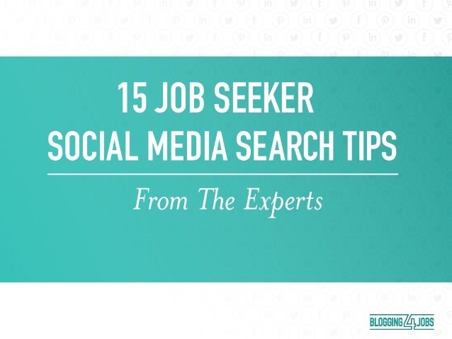 15 social media job search tips from recruiting  u0026 hr experts